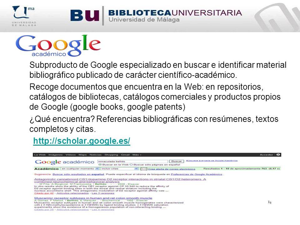 Subproducto de Google especializado en buscar e identificar material bibliográfico publicado de carácter científico-académico.