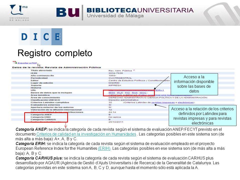 Registro completo Categoría ANEP: se indica la categoría de cada revista según el sistema de evaluación ANEP/FECYT previsto en el documento Criterios