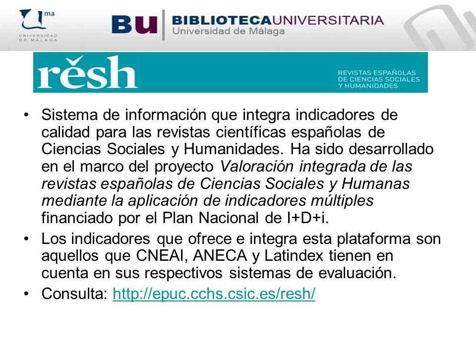 Sistema de información que integra indicadores de calidad para las revistas científicas españolas de Ciencias Sociales y Humanidades. Ha sido desarrol