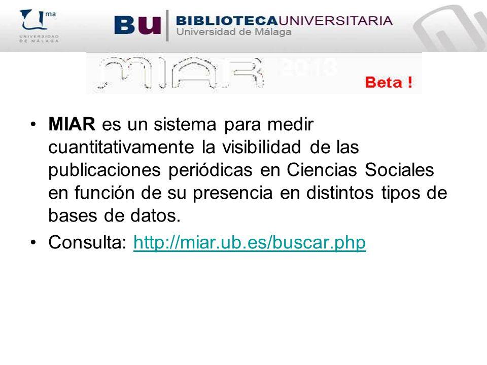 MIAR es un sistema para medir cuantitativamente la visibilidad de las publicaciones periódicas en Ciencias Sociales en función de su presencia en distintos tipos de bases de datos.