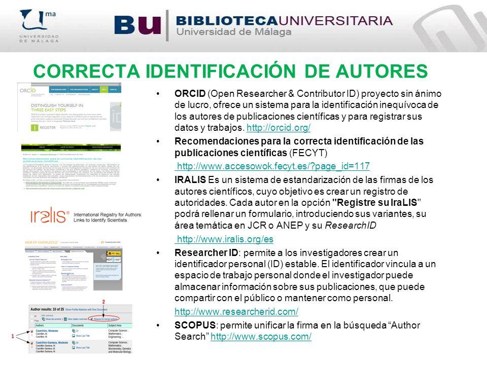 CORRECTA IDENTIFICACIÓN DE AUTORES ORCID (Open Researcher & Contributor ID) proyecto sin ánimo de lucro, ofrece un sistema para la identificación inequívoca de los autores de publicaciones científicas y para registrar sus datos y trabajos.