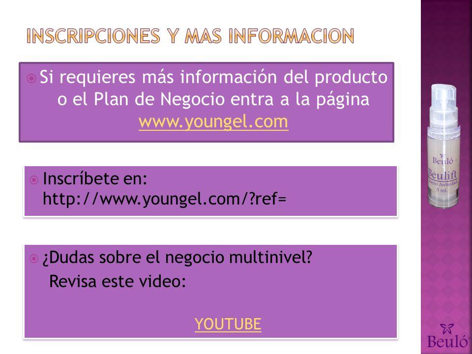 Si requieres más información del producto o el Plan de Negocio entra a la página www.youngel.com www.youngel.com Inscríbete en: http://www.youngel.com/?ref= ¿Dudas sobre el negocio multinivel.
