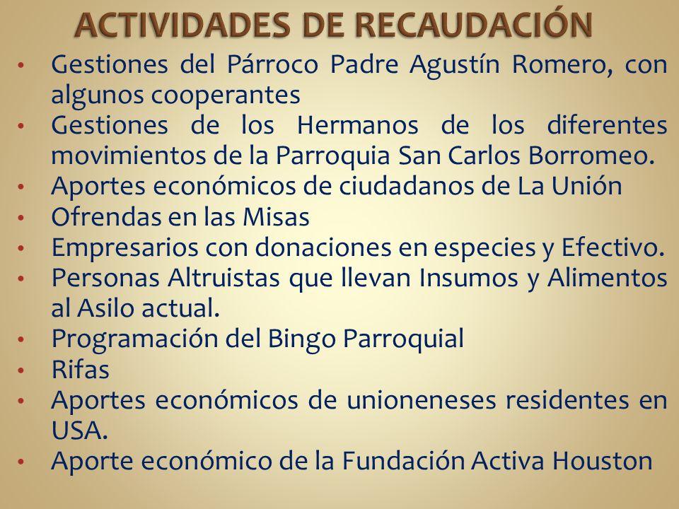 Gestiones del Párroco Padre Agustín Romero, con algunos cooperantes Gestiones de los Hermanos de los diferentes movimientos de la Parroquia San Carlos Borromeo.