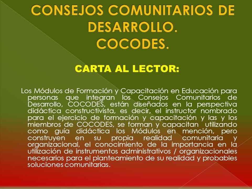 En el Módulo: Instructivo para la Utilización de los Módulos de Formación y Capacitación en Educación para personas que Integran los COCODES; se estab