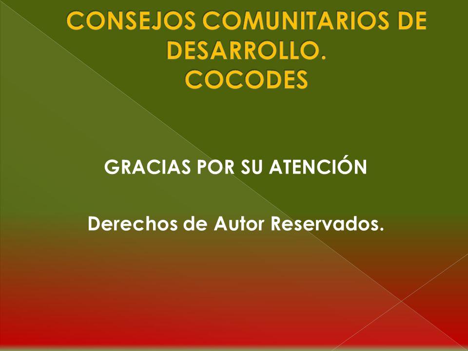 GRACIAS POR SU ATENCIÓN Derechos de Autor Reservados.