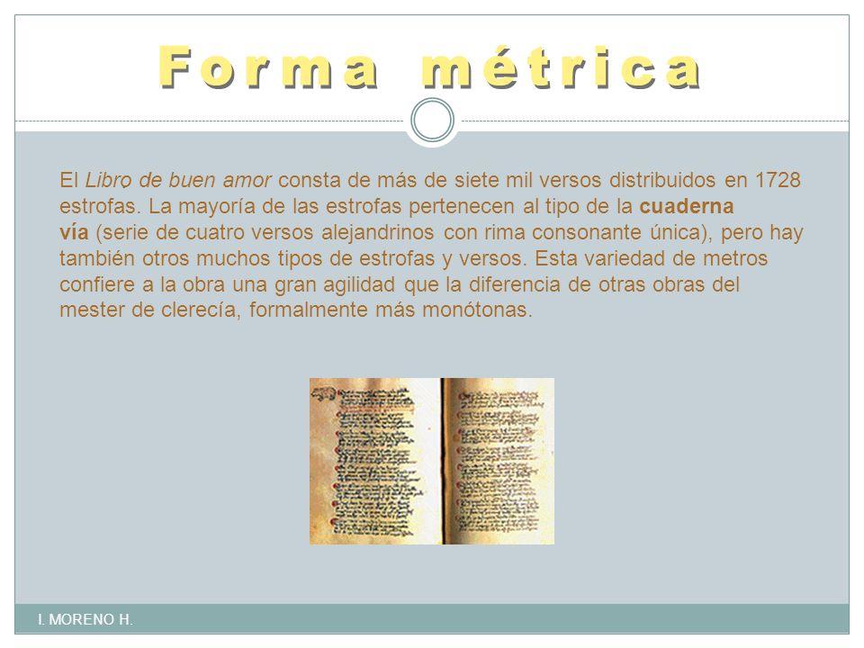 El Libro de buen amor consta de más de siete mil versos distribuidos en 1728 estrofas.