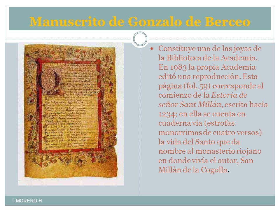 Manuscrito de Gonzalo de Berceo Constituye una de las joyas de la Biblioteca de la Academia.