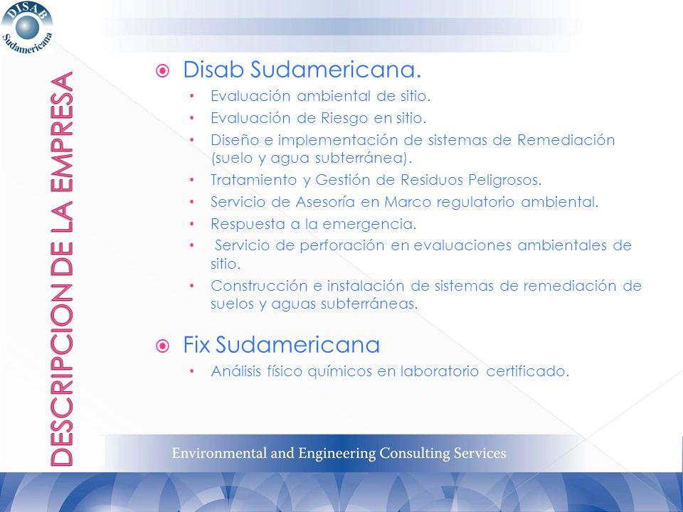 DISAB SUDAMERICANA Es una compañía de origen Argentino, donde desde el año 1996 ha realizado estudios ambientales para identificar, cuantificar, delimitar y remediar las afectaciones del subsuelo en sitios con uso industrial relacionadas a los Hidrocarburos.
