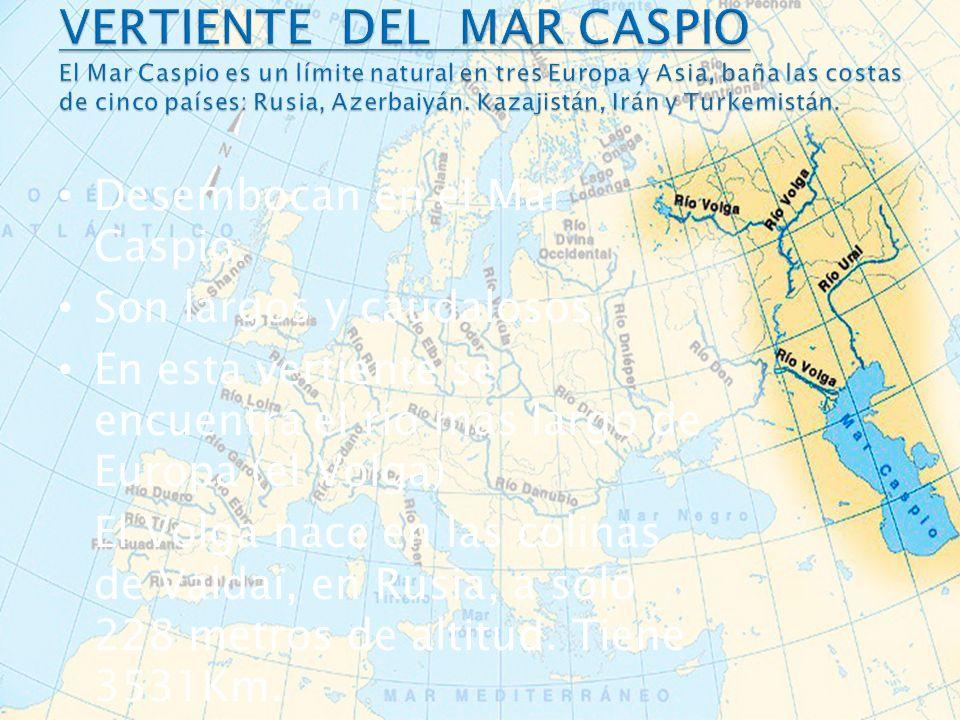 Desembocan en el Mar Caspio. Son largos y caudalosos. En esta vertiente se encuentra el río mas largo de Europa (el Volga) El Volga nace en las colina