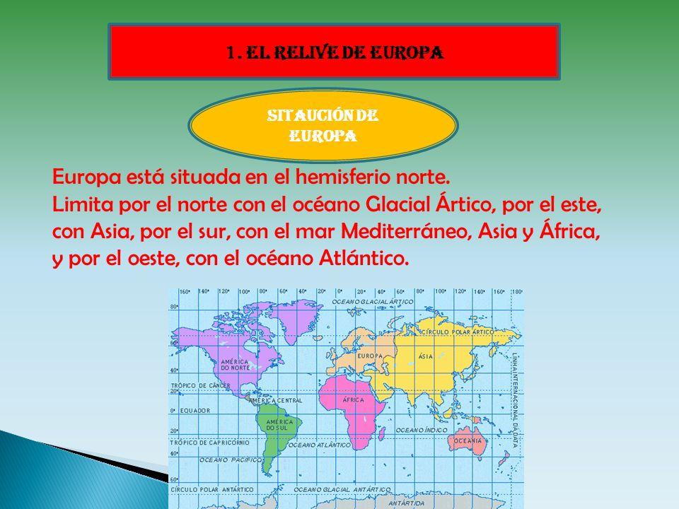 Europa está situada en el hemisferio norte. Limita por el norte con el océano Glacial Ártico, por el este, con Asia, por el sur, con el mar Mediterrán