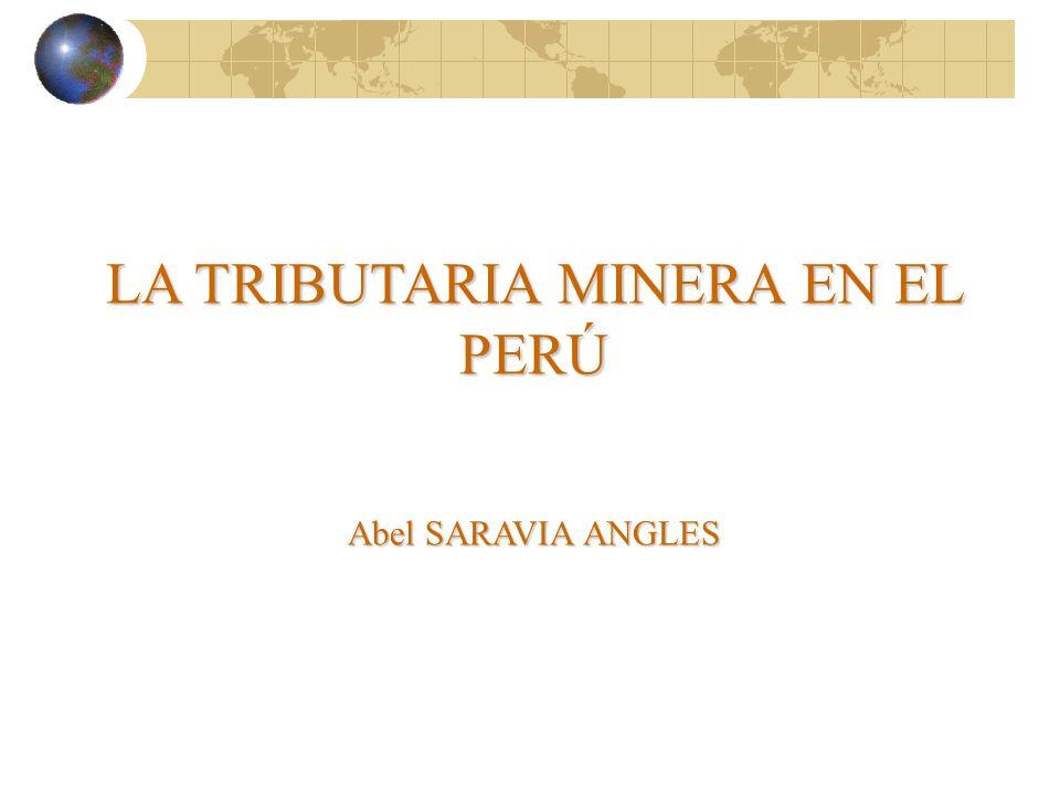 LA TRIBUTARIA MINERA EN EL PERÚ Abel SARAVIA ANGLES