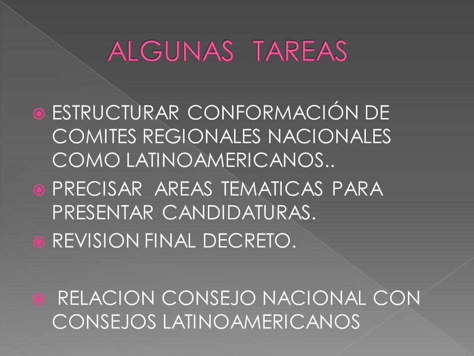 ESTRUCTURAR CONFORMACIÓN DE COMITES REGIONALES NACIONALES COMO LATINOAMERICANOS..