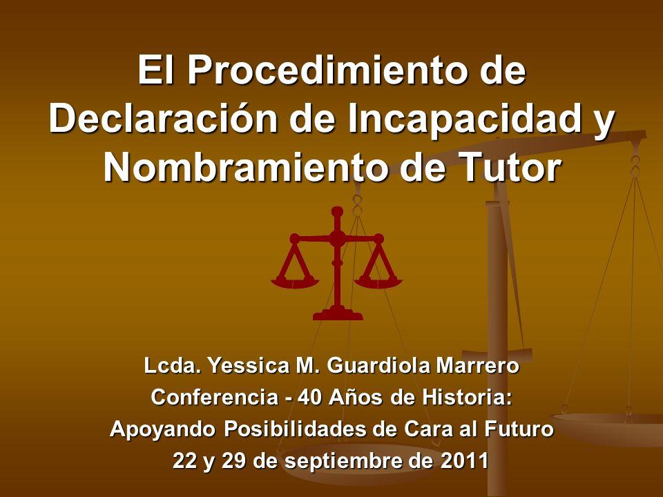 El Procedimiento de Declaración de Incapacidad y Nombramiento de Tutor Lcda.