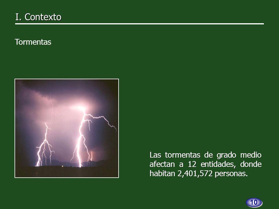 Las tormentas de grado medio afectan a 12 entidades, donde habitan 2,401,572 personas Las tormentas de grado medio afectan a 12 entidades, donde habitan 2,401,572 personas.