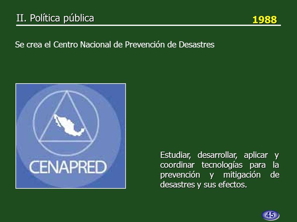 Estudiar, desarrollar, aplicar y coordinar tecnologías para la prevención y mitigación de desastres y sus efectos.