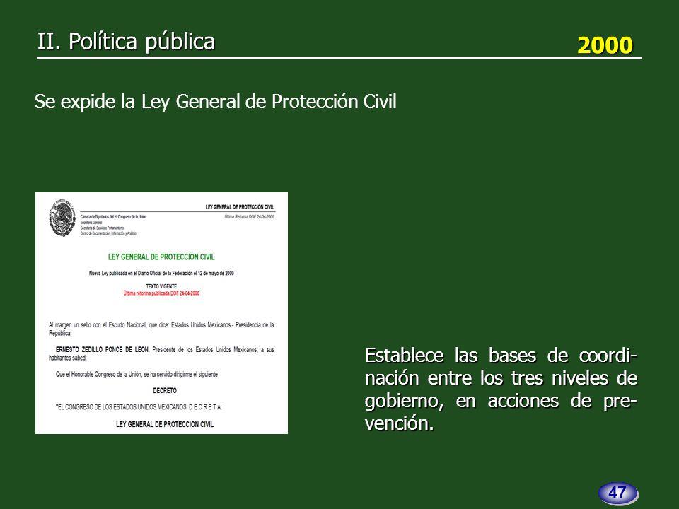 Establece las bases de coordi- nación entre los tres niveles de gobierno, en acciones de pre- vención.
