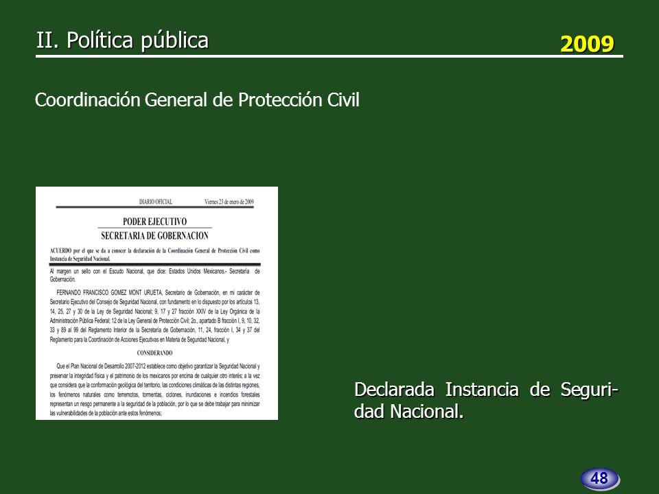 Declarada Instancia de Seguri- dad Nacional. 2009 2009 II.