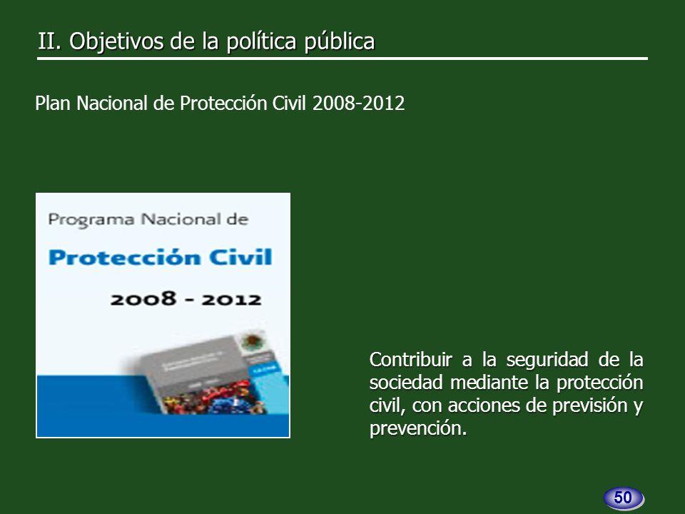 Contribuir a la seguridad de la sociedad mediante la protección civil, con acciones de previsión y prevención.