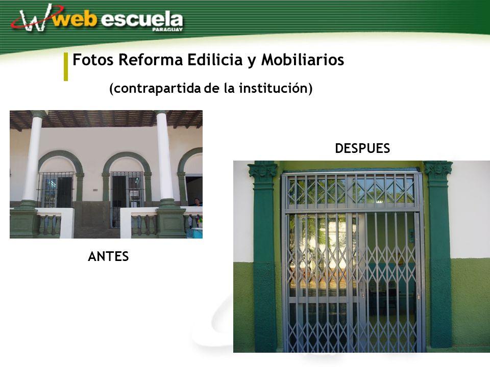 Fotos Reforma Edilicia y Mobiliarios (contrapartida de la institución) ANTES DESPUES