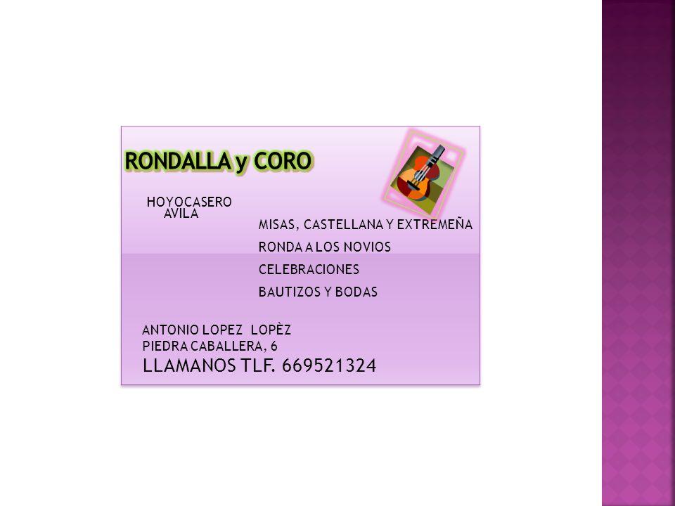 R ONDA A LOS N OVIOS. LLAMANOS /669-521324 ANTONIO LOPEZ LOPEZ