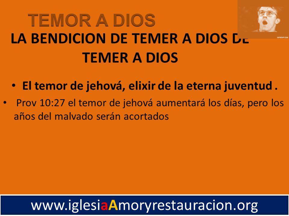 El temor de jehová, elixir de la eterna juventud. Prov 10:27 el temor de jehová aumentará los días, pero los años del malvado serán acortados www.igle