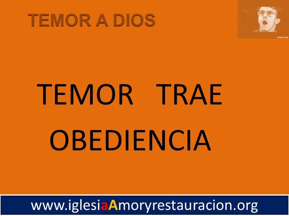 TEMOR TRAE OBEDIENCIA www.iglesiaAmoryrestauracion.org