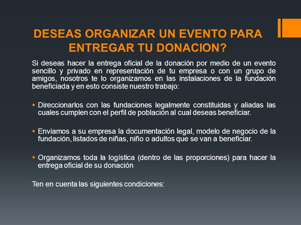 DESEAS ORGANIZAR UN EVENTO PARA ENTREGAR TU DONACION? Si deseas hacer la entrega oficial de la donación por medio de un evento sencillo y privado en r