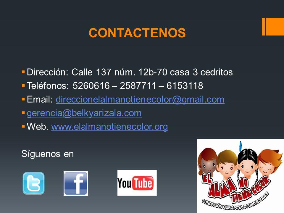 CONTACTENOS Dirección: Calle 137 núm. 12b-70 casa 3 cedritos Teléfonos: 5260616 – 2587711 – 6153118 Email: direccionelalmanotienecolor@gmail.comdirecc