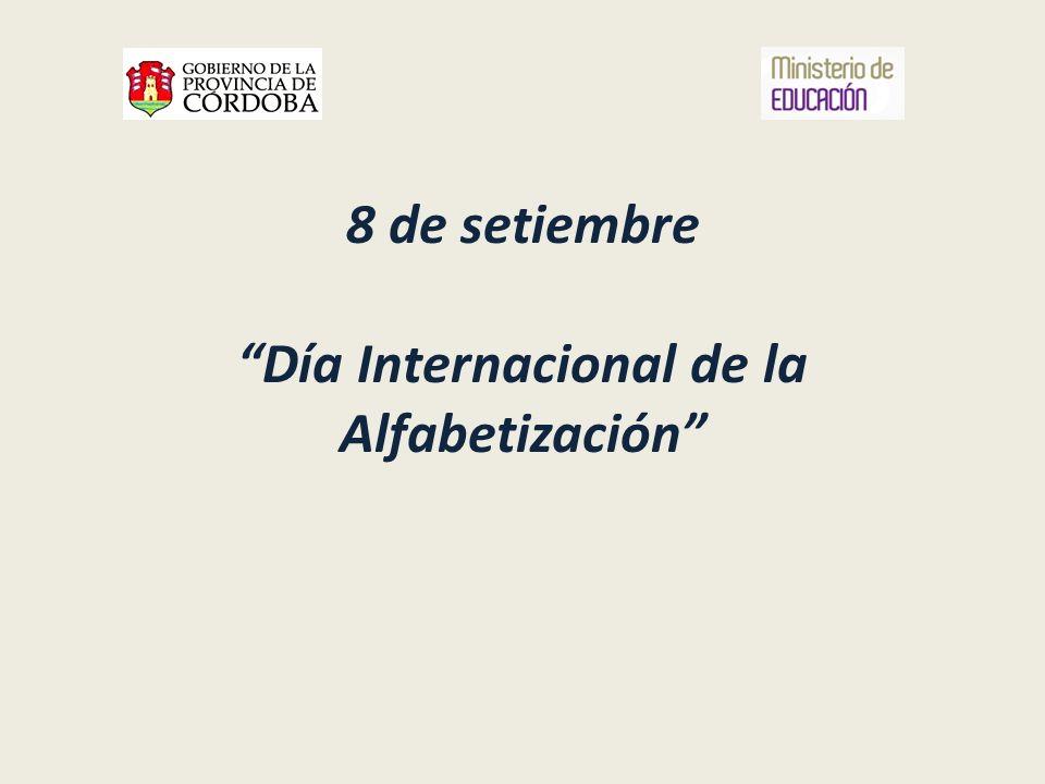 8 de setiembre Día Internacional de la Alfabetización