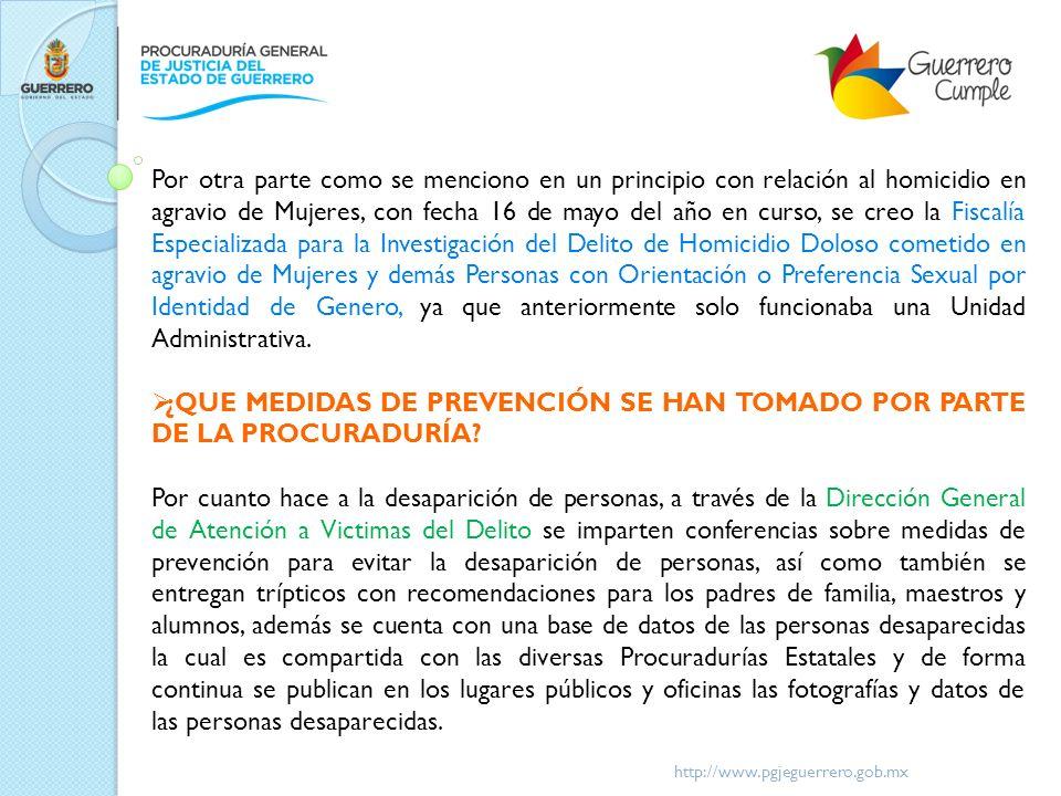 http://www.pgjeguerrero.gob.mx Por otra parte como se menciono en un principio con relación al homicidio en agravio de Mujeres, con fecha 16 de mayo d