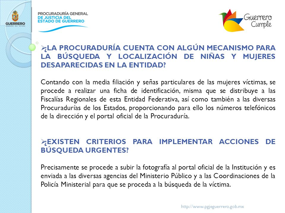 http://www.pgjeguerrero.gob.mx ¿LA PROCURADURÍA CUENTA CON ALGÚN MECANISMO PARA LA BÚSQUEDA Y LOCALIZACIÓN DE NIÑAS Y MUJERES DESAPARECIDAS EN LA ENTI