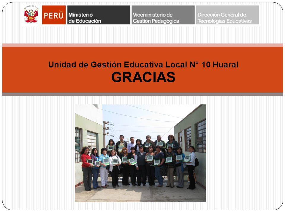Unidad de Gestión Educativa Local N° 10 Huaral GRACIAS