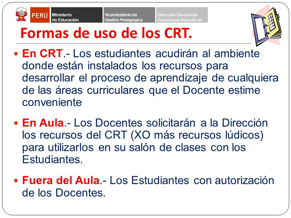 Dirección General de Tecnologías Educativas Dirección de Informática y Telecomunicaciones Formas de uso de los CRT.