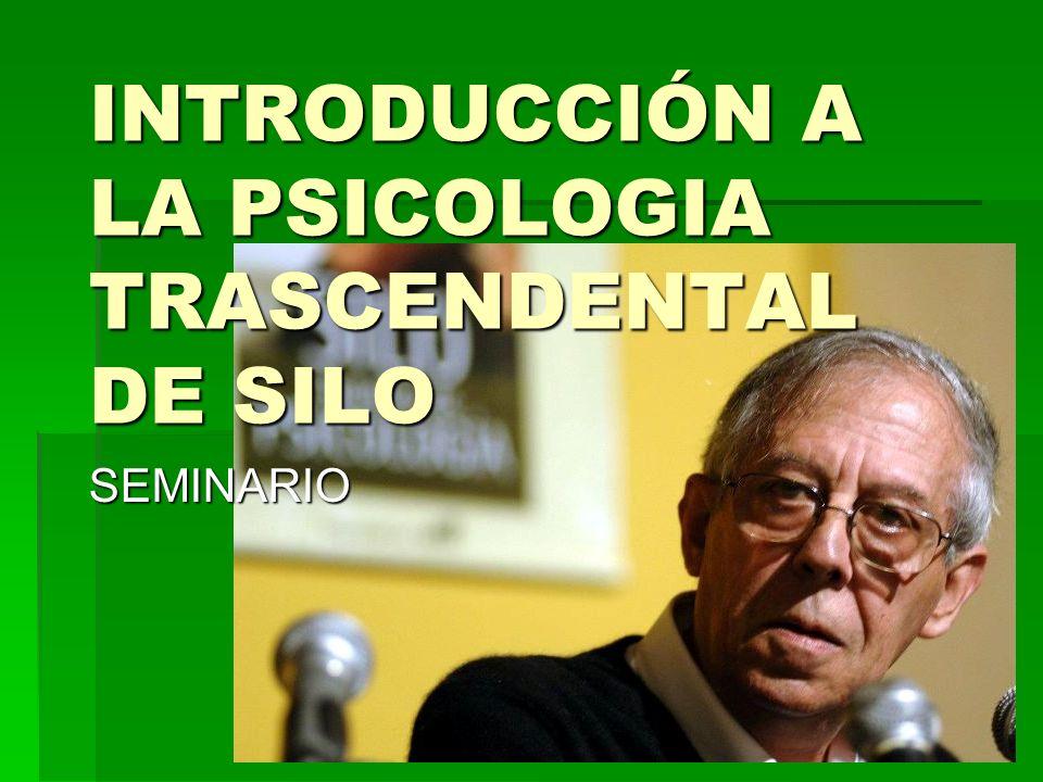 INTRODUCCIÓN A LA PSICOLOGIA TRASCENDENTAL DE SILO SEMINARIO