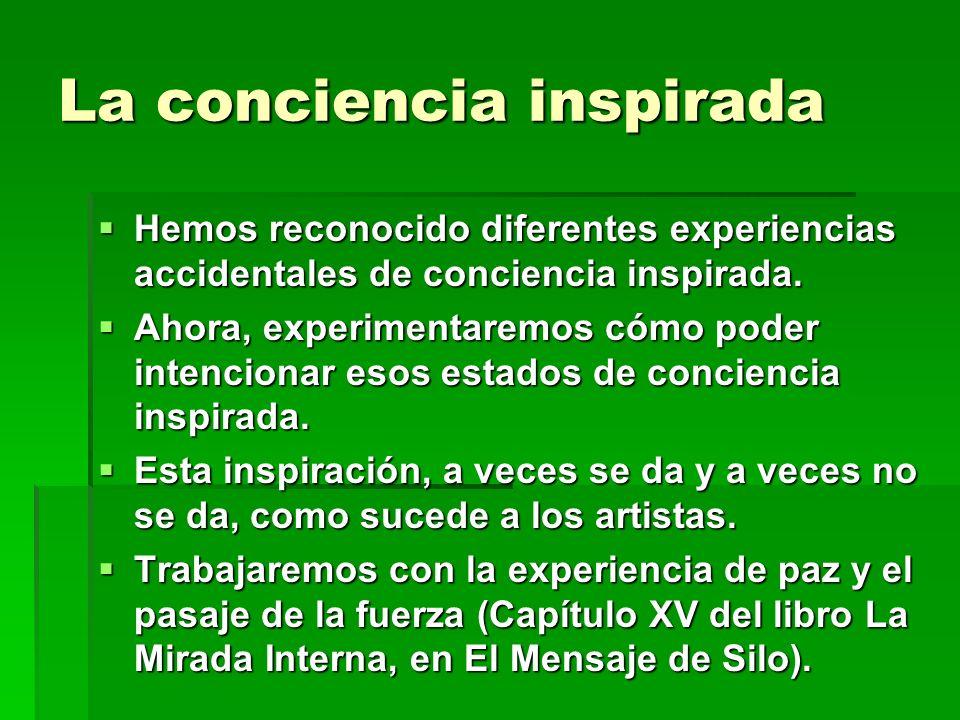 La conciencia inspirada Hemos reconocido diferentes experiencias accidentales de conciencia inspirada. Hemos reconocido diferentes experiencias accide
