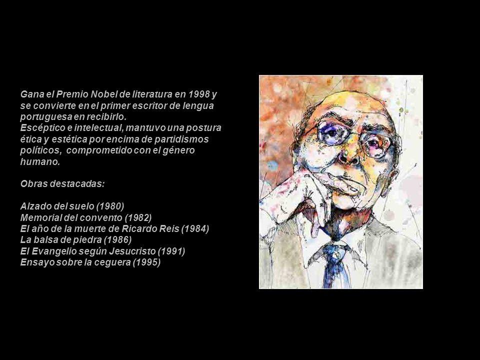 Gana el Premio Nobel de literatura en 1998 y se convierte en el primer escritor de lengua portuguesa en recibirlo. Escéptico e intelectual, mantuvo un