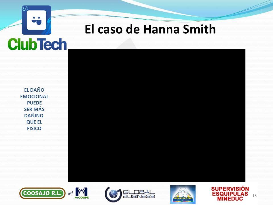 El caso de Hanna Smith 15 EL DAÑO EMOCIONAL PUEDE SER MÁS DAÑINO QUE EL FISICO