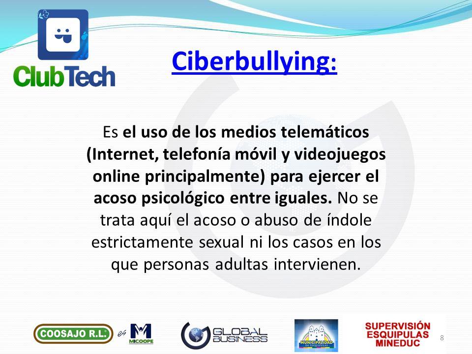 Es el uso de los medios telemáticos (Internet, telefonía móvil y videojuegos online principalmente) para ejercer el acoso psicológico entre iguales. N