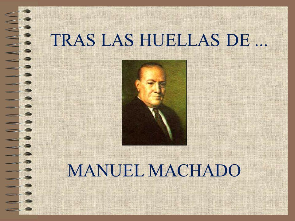 MANUEL MACHADO TRAS LAS HUELLAS DE...