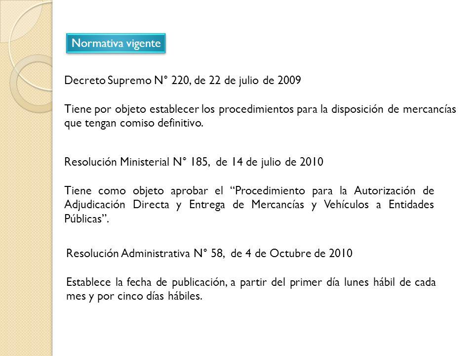 Normativa vigente Decreto Supremo N° 220, de 22 de julio de 2009 Tiene por objeto establecer los procedimientos para la disposición de mercancías que tengan comiso definitivo.