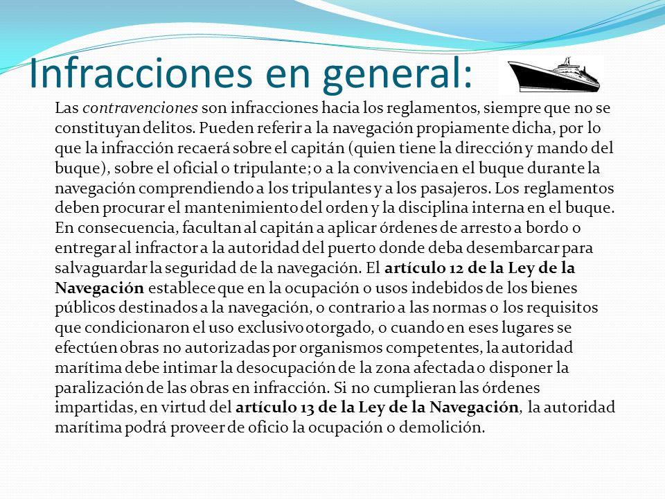 Infracciones en general: Las contravenciones son infracciones hacia los reglamentos, siempre que no se constituyan delitos. Pueden referir a la navega