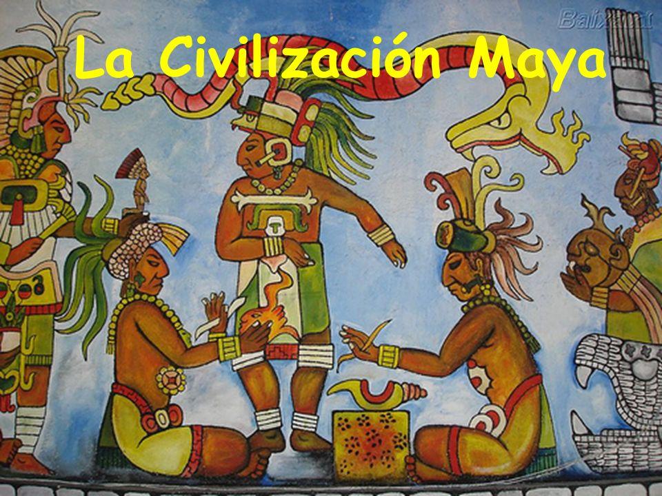 Civilización Maya La Civilización Maya
