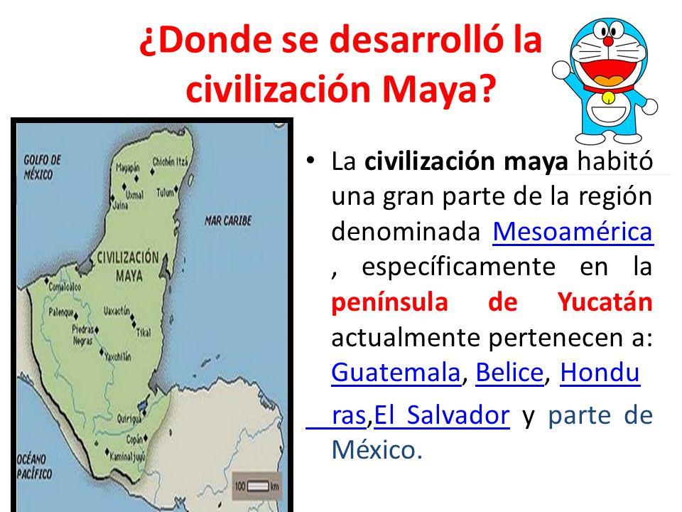¿Donde se desarrolló la civilización Maya? La civilización maya habitó una gran parte de la región denominada Mesoamérica, específicamente en la penín