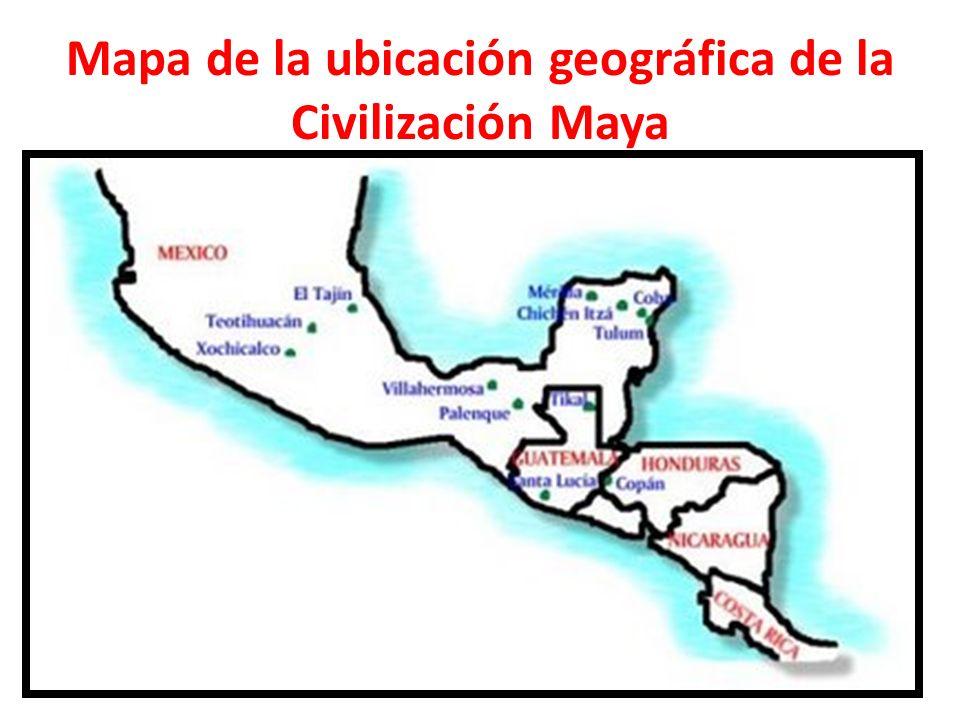 Mapa de la ubicación geográfica de la Civilización Maya