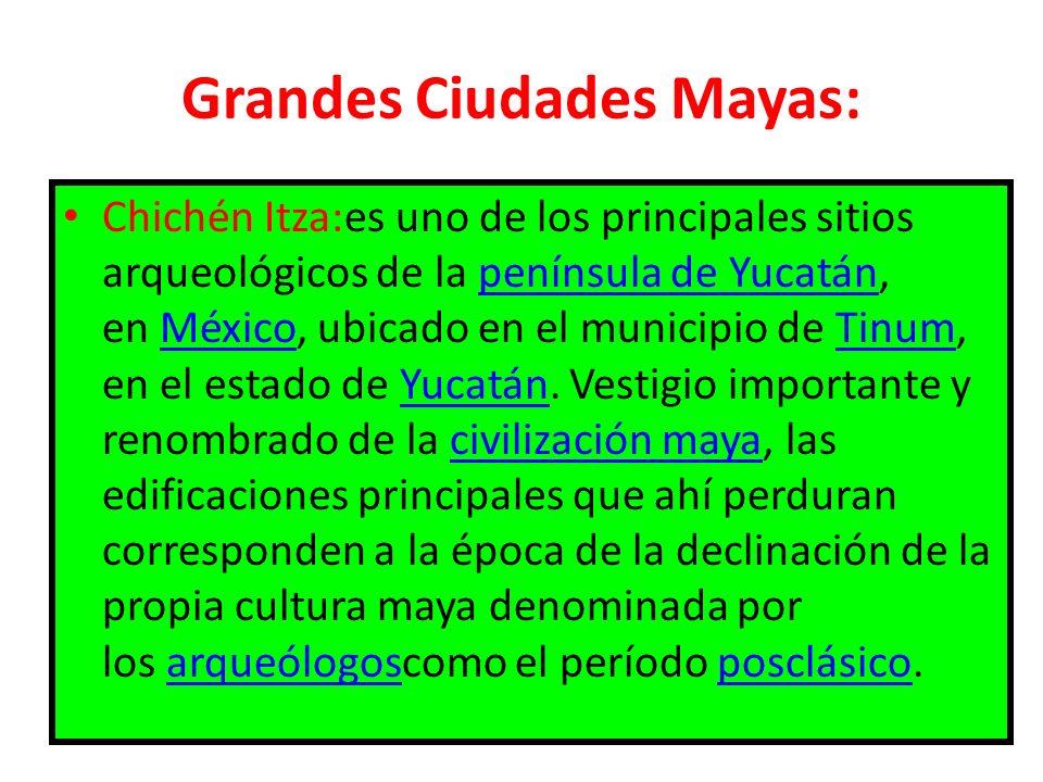 Grandes Ciudades Mayas: Chichén Itza:es uno de los principales sitios arqueológicos de la península de Yucatán, en México, ubicado en el municipio de