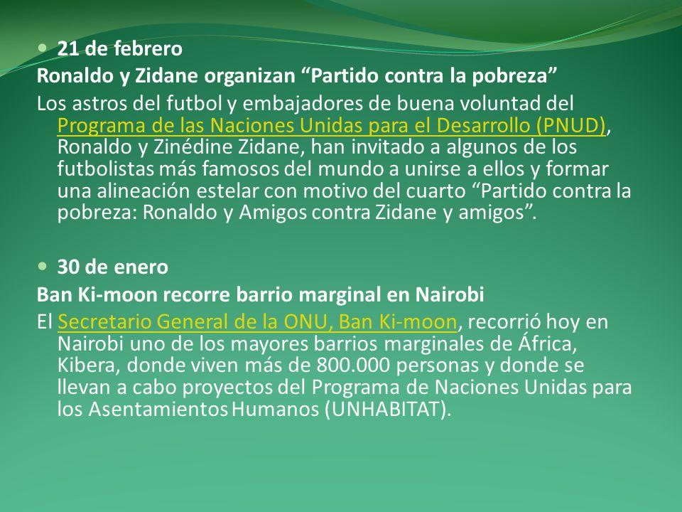 21 de febrero Ronaldo y Zidane organizan Partido contra la pobreza Los astros del futbol y embajadores de buena voluntad del Programa de las Naciones