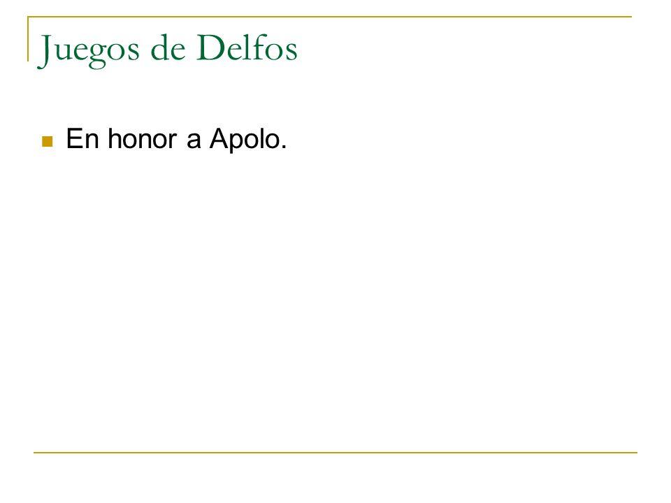Juegos de Delfos En honor a Apolo.
