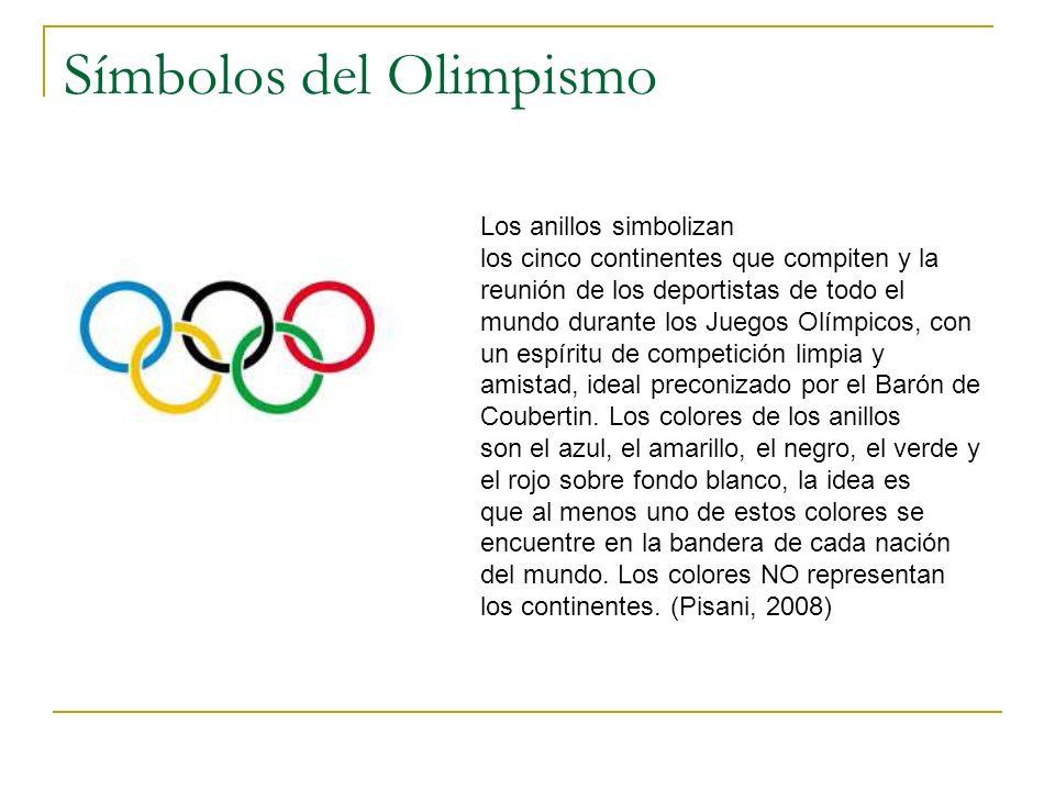 Símbolos del Olimpismo Los anillos simbolizan los cinco continentes que compiten y la reunión de los deportistas de todo el mundo durante los Juegos O