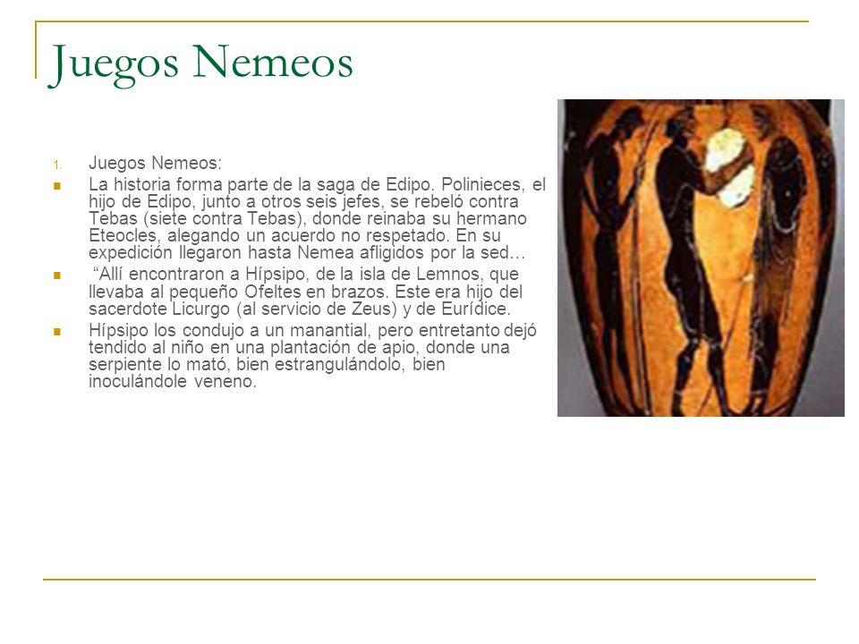 Juegos Nemeos 1. Juegos Nemeos: La historia forma parte de la saga de Edipo. Polinieces, el hijo de Edipo, junto a otros seis jefes, se rebeló contra