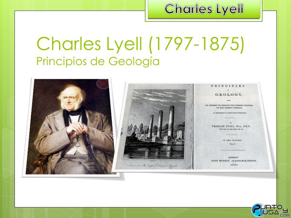 Charles Lyell (1797-1875) Principios de Geología
